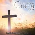Vol. 10 - Todo Es Por Tu Gracia